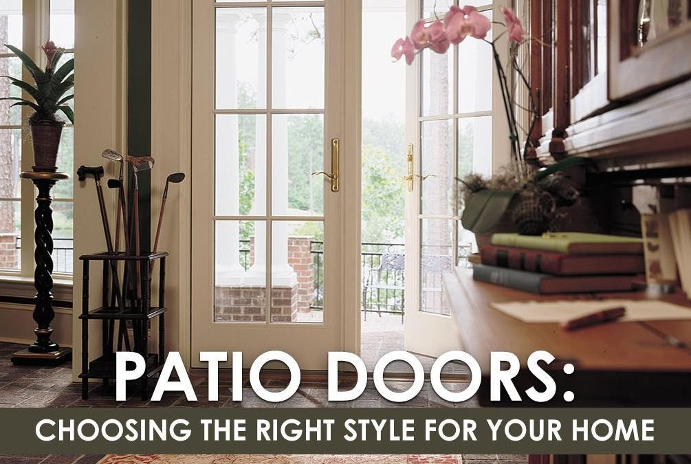 Patio Doors: Choosing the Right Style for Your Home