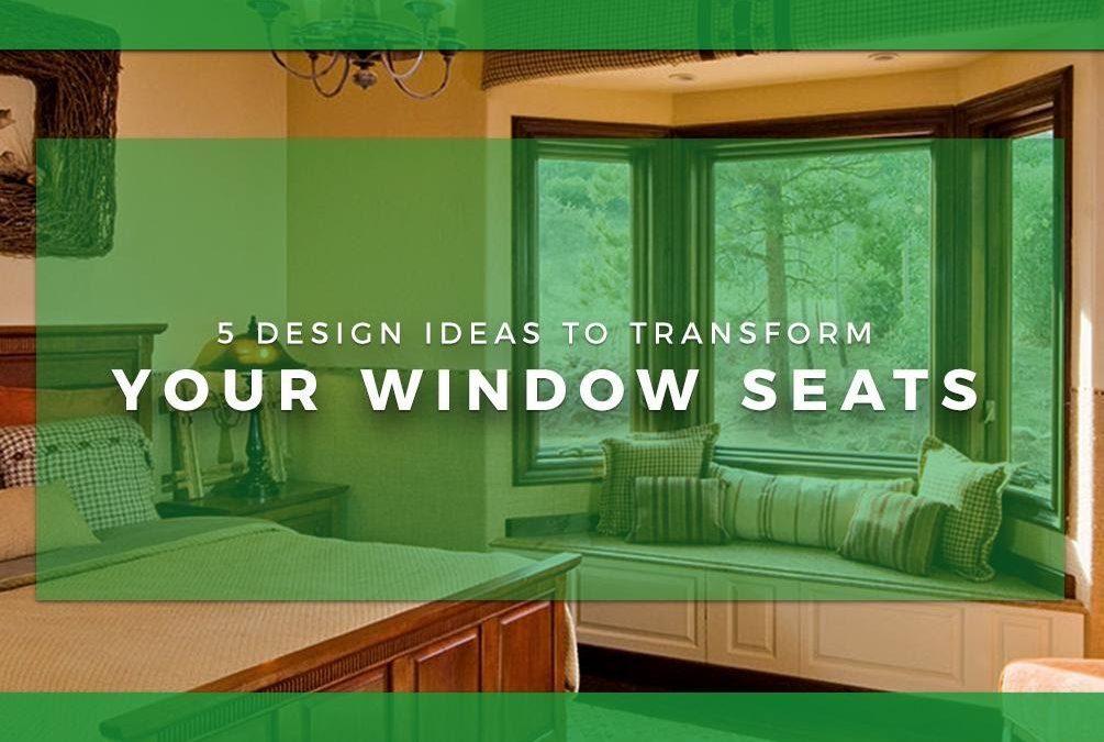 5 Design Ideas to Transform Your Window Seats