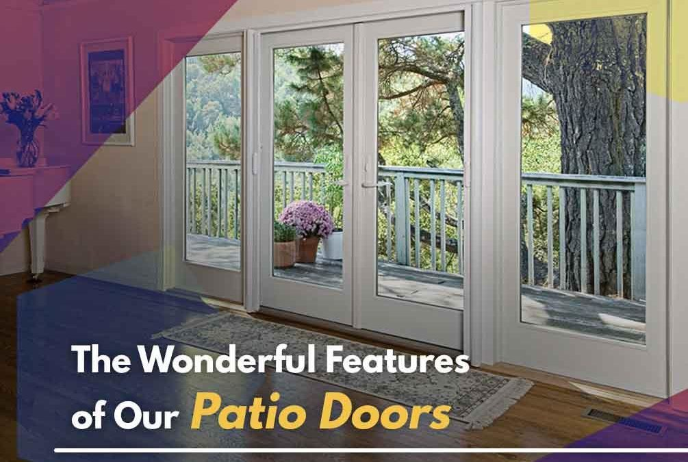 The Wonderful Features of Our Patio Doors