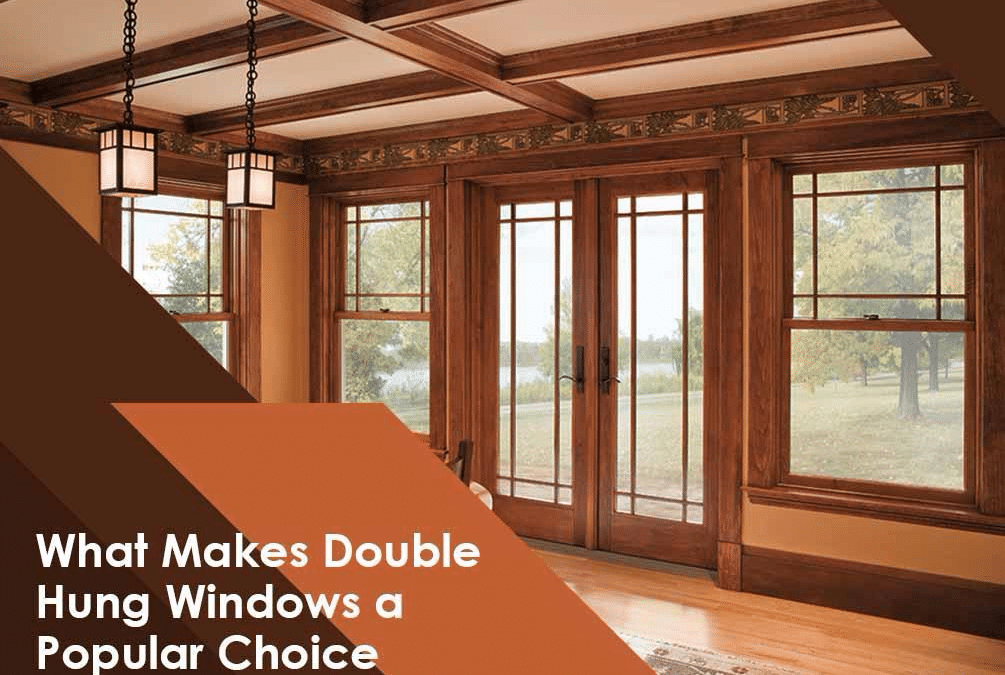 What Makes Double Hung Windows a Popular Choice