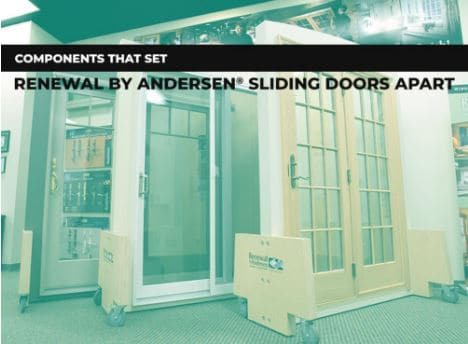 Components That Set Renewal by Andersen® Sliding Doors Apart
